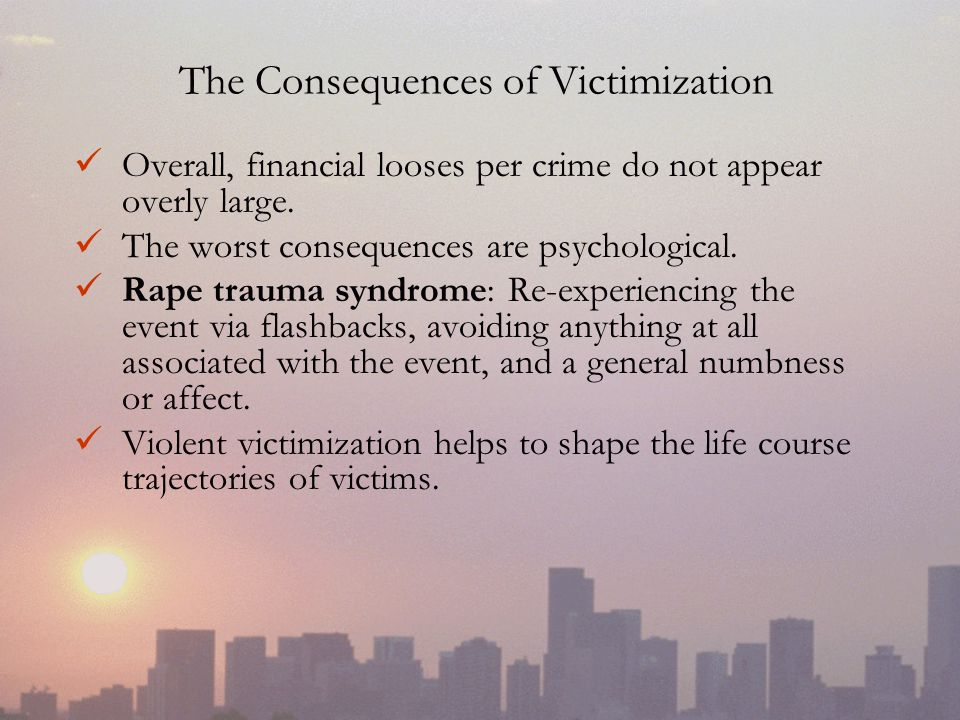 The Consequences of Victimization