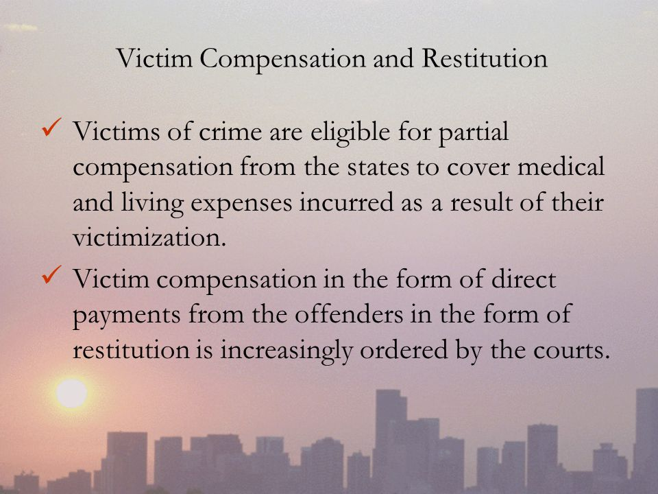 Victim Compensation and Restitution