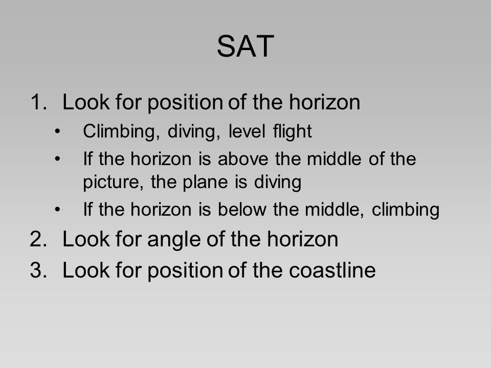 SAT Look for position of the horizon Look for angle of the horizon
