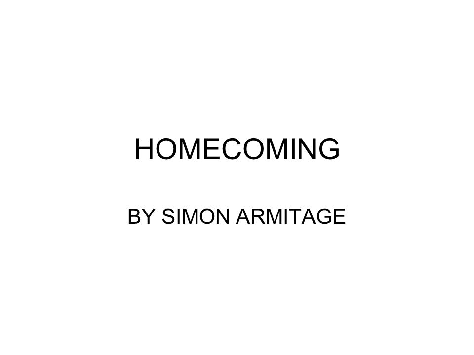 HOMECOMING BY SIMON ARMITAGE