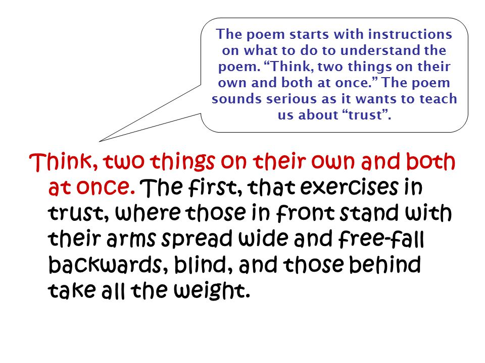The poem starts with instructions on what to do to understand the poem
