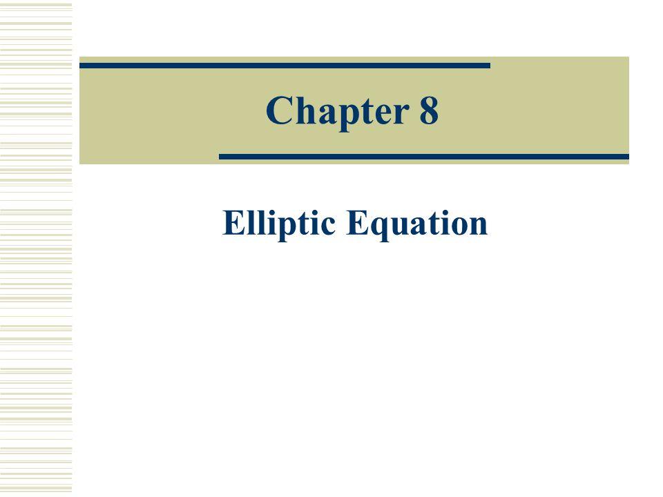 Chapter 8 Elliptic Equation