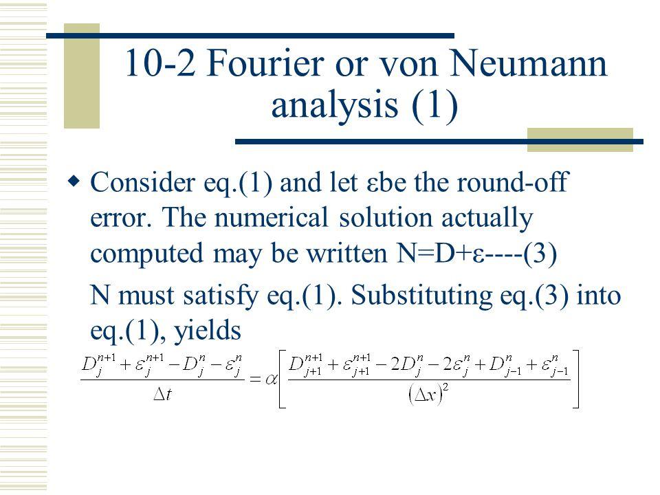 10-2 Fourier or von Neumann analysis (1)
