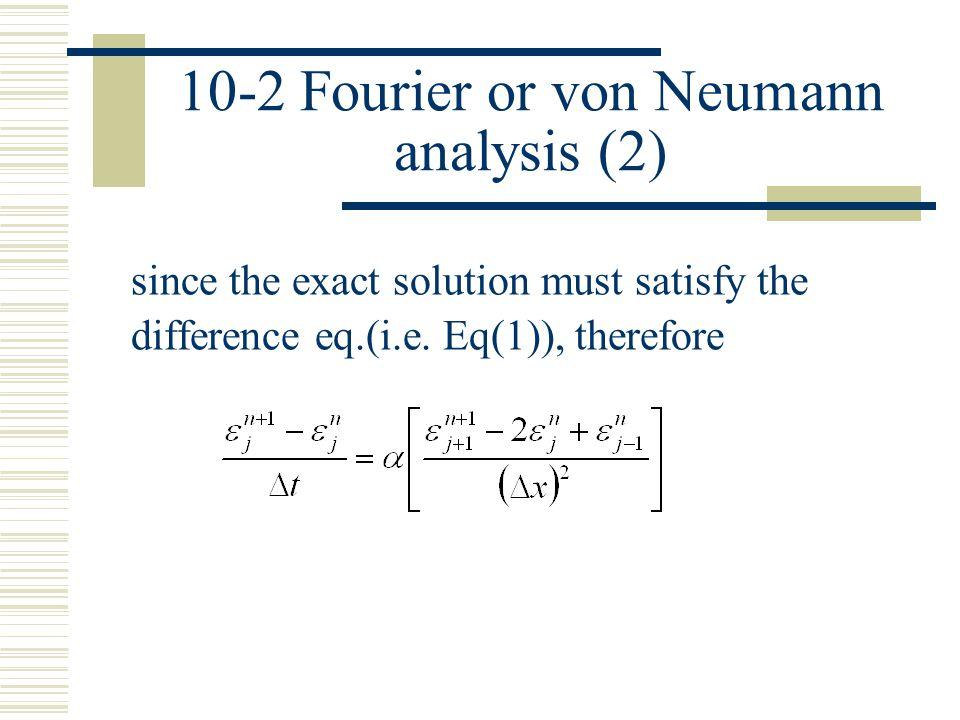 10-2 Fourier or von Neumann analysis (2)