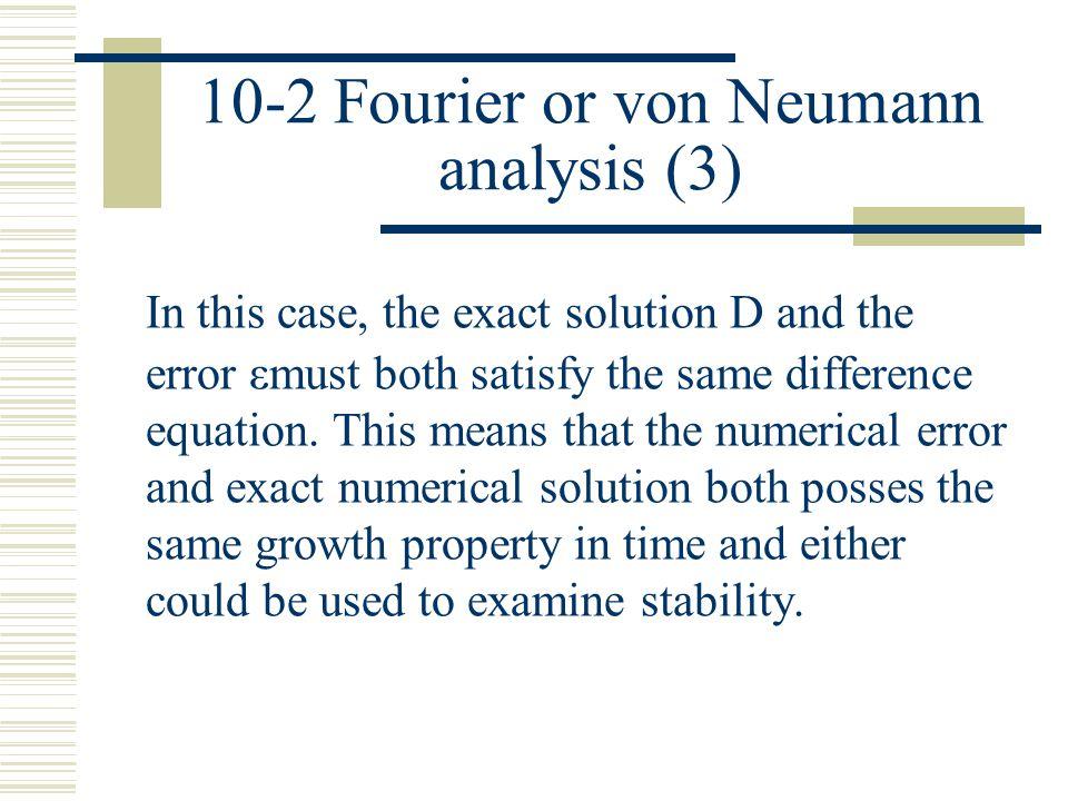 10-2 Fourier or von Neumann analysis (3)