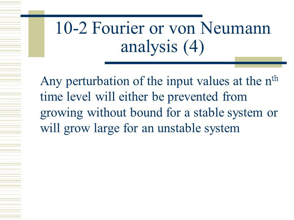 10-2 Fourier or von Neumann analysis (4)