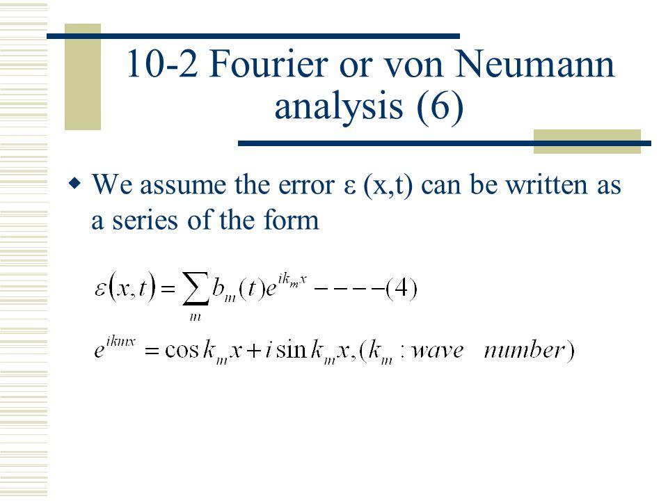 10-2 Fourier or von Neumann analysis (6)