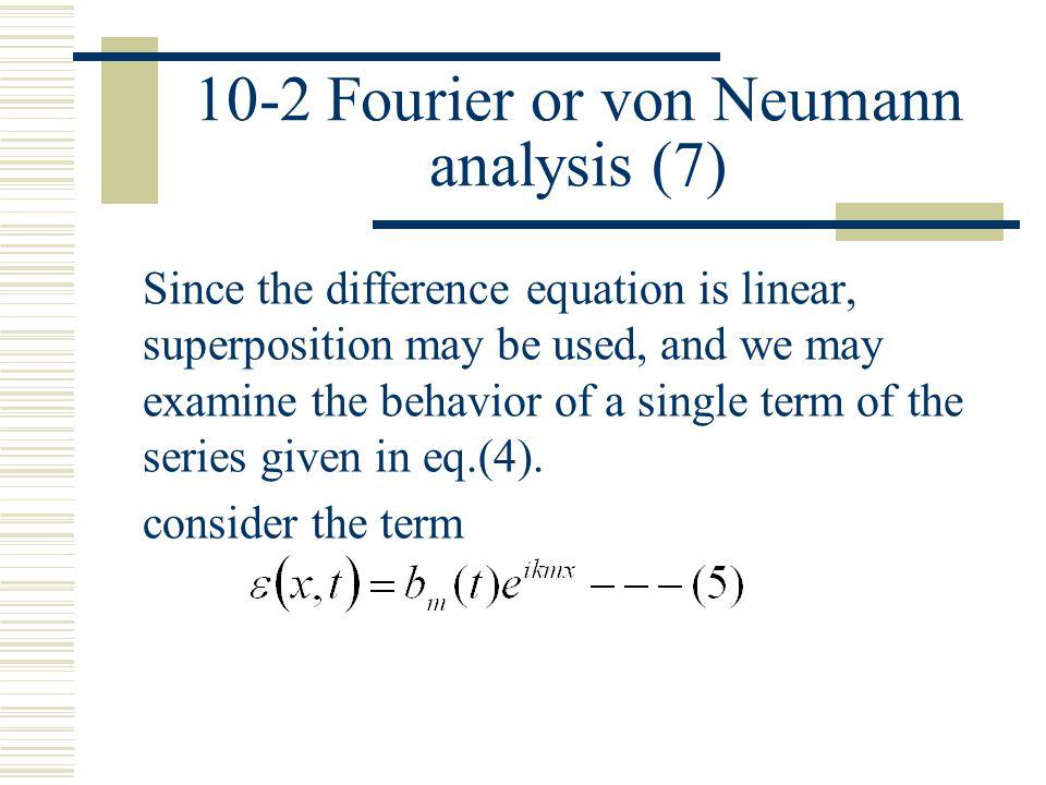 10-2 Fourier or von Neumann analysis (7)