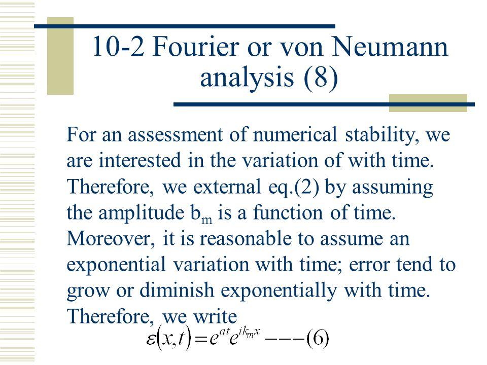 10-2 Fourier or von Neumann analysis (8)