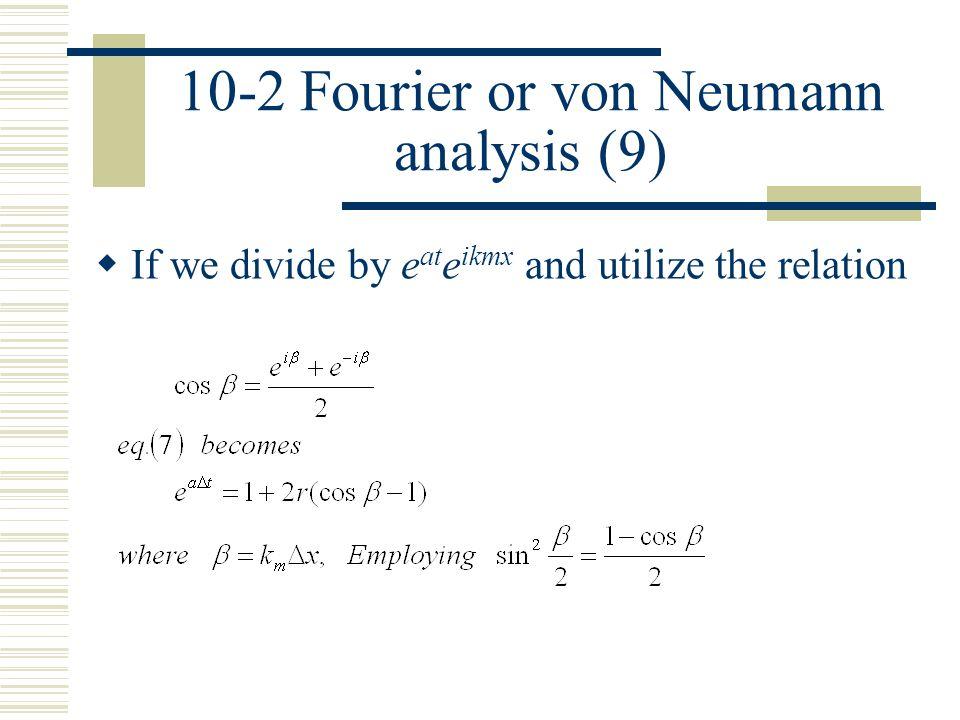 10-2 Fourier or von Neumann analysis (9)