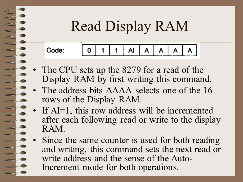 Read Display RAM The CPU sets up the 8279 for a read of the Display RAM by first writing this command.