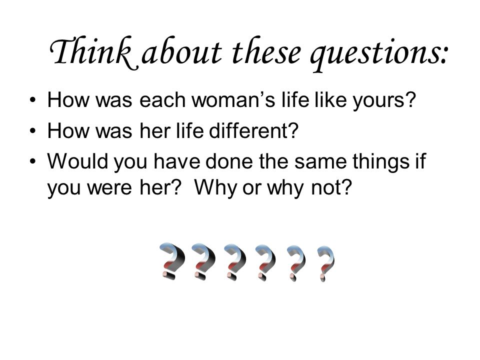 Think about these questions: