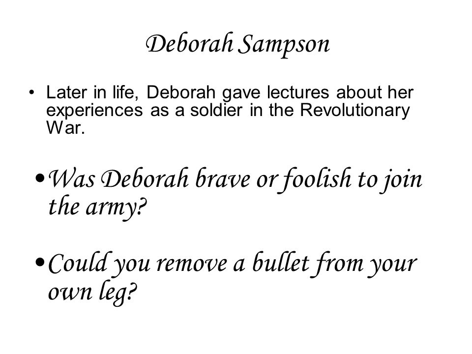 Was Deborah brave or foolish to join the army