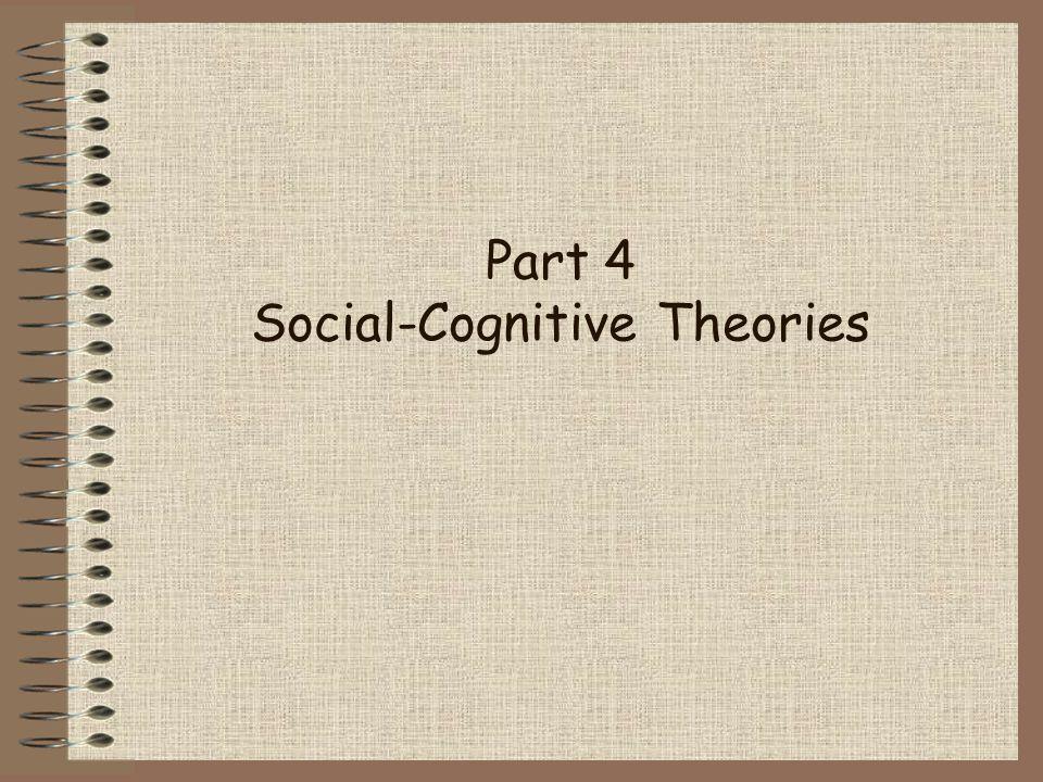 Part 4 Social-Cognitive Theories