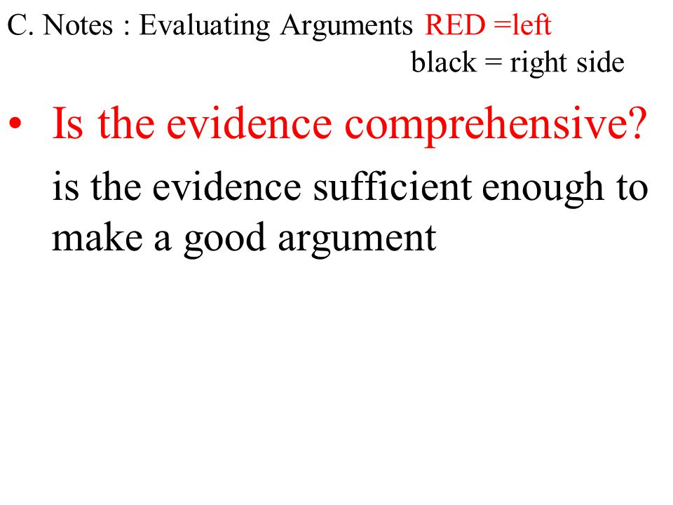 C. Notes : Evaluating Arguments RED =left black = right side