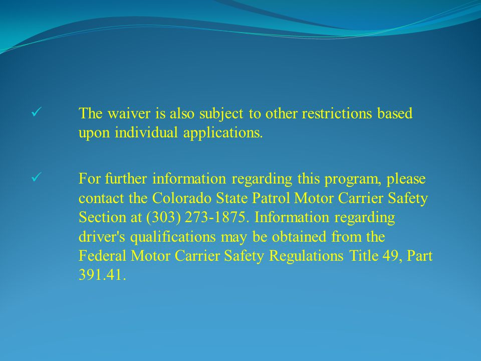 The waiver is also subject to other restrictions based