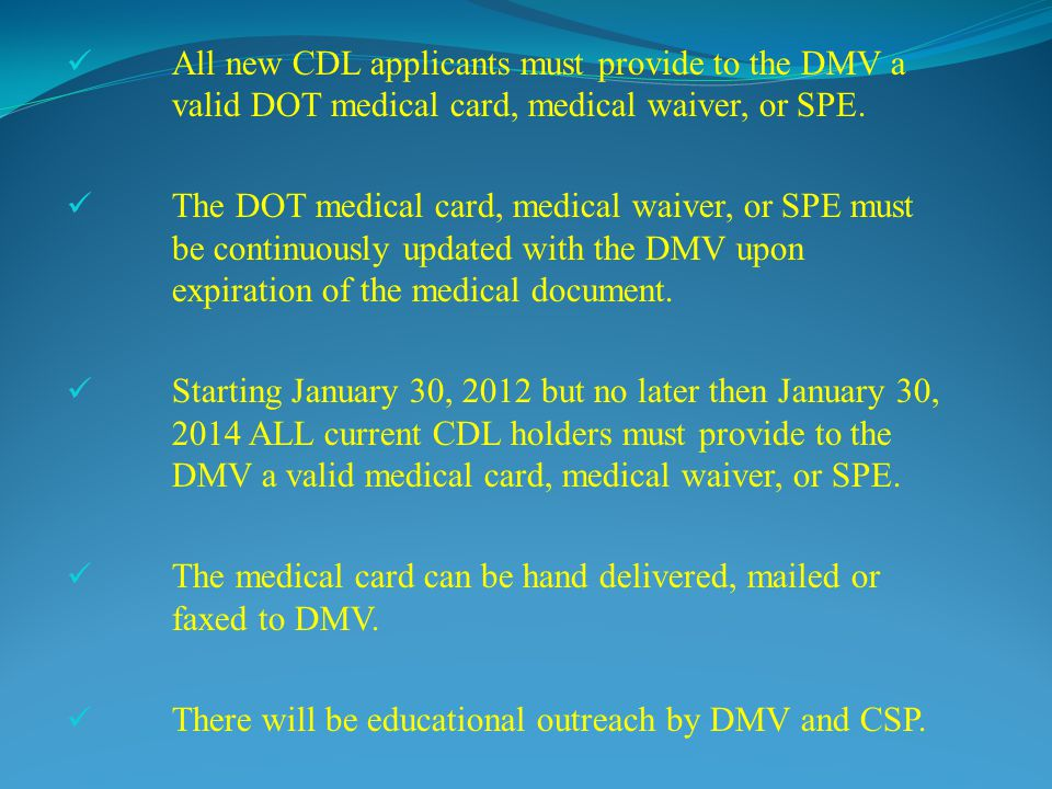 All new CDL applicants must provide to the DMV a
