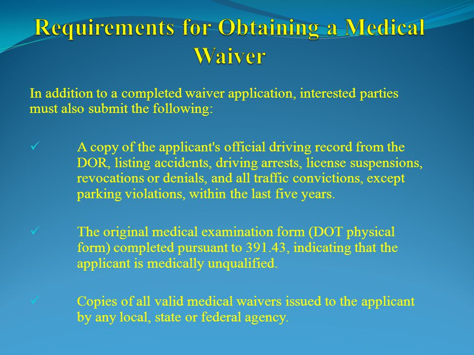 Requirements for Obtaining a Medical Waiver