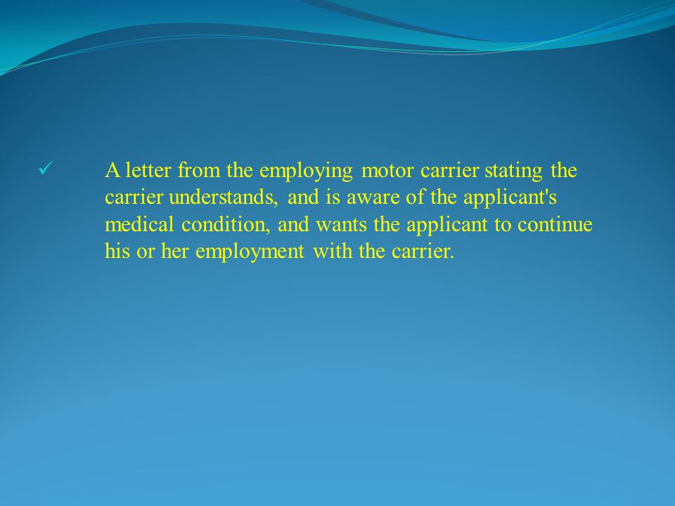 A letter from the employing motor carrier stating the