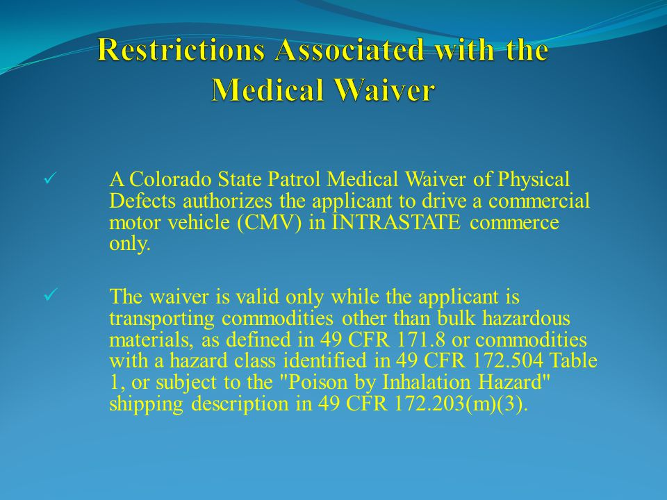 Restrictions Associated with the Medical Waiver
