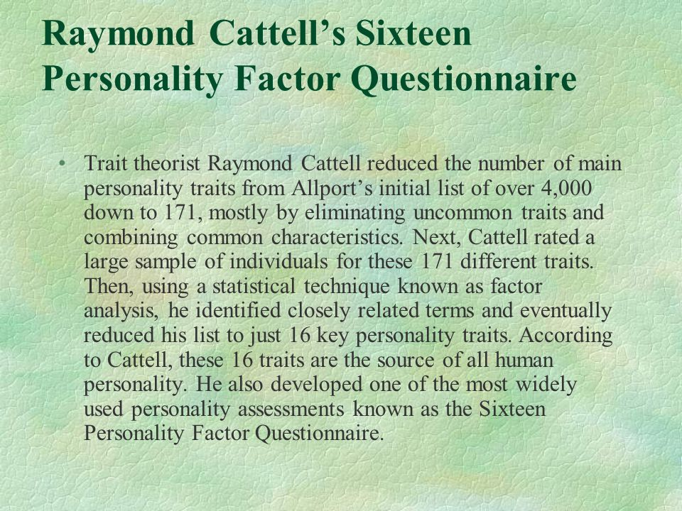 Raymond Cattell's Sixteen Personality Factor Questionnaire
