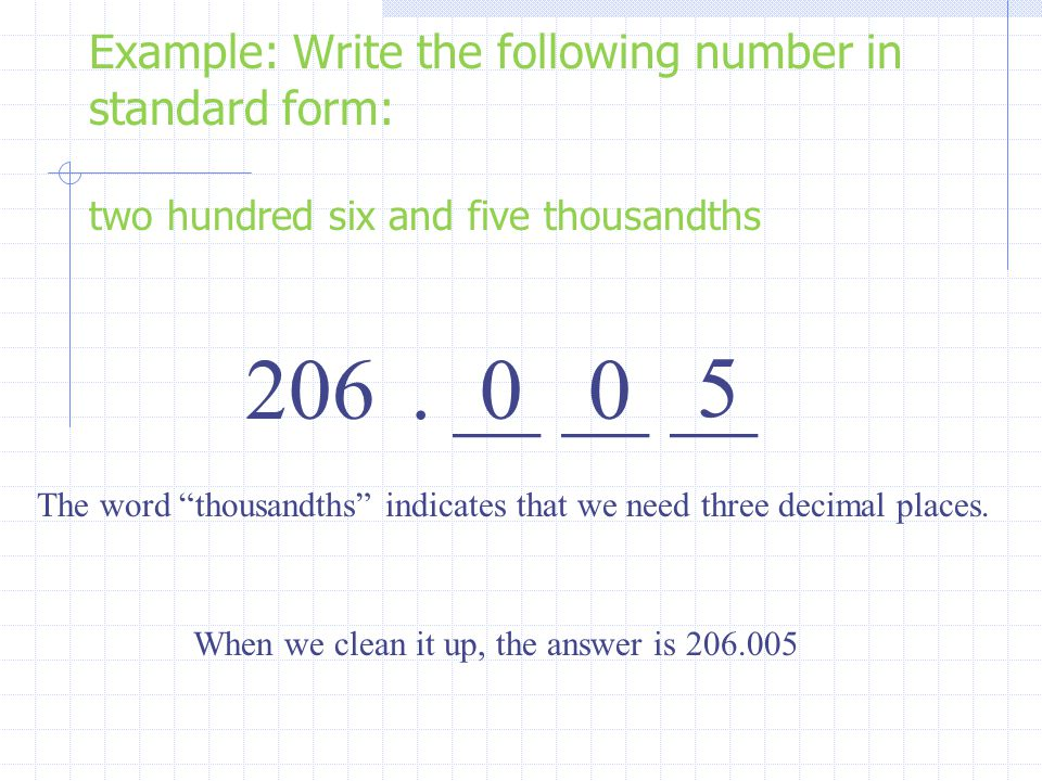 Example: Write the following number in standard form: two hundred six and five thousandths