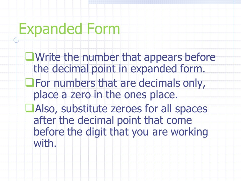 Expanded Form Write the number that appears before the decimal point in expanded form.