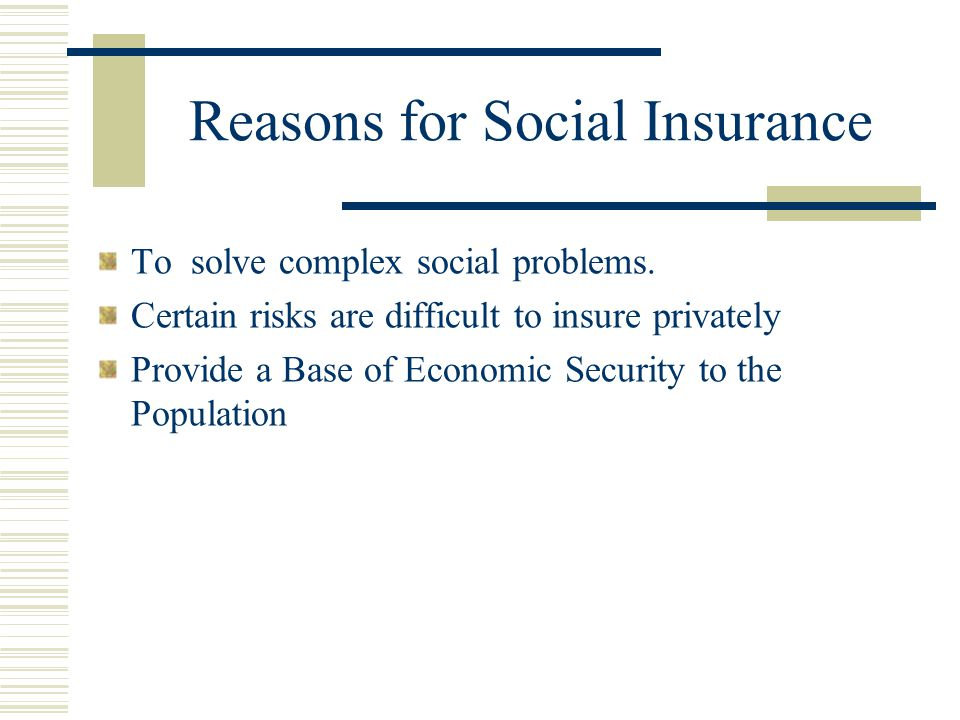 Reasons for Social Insurance