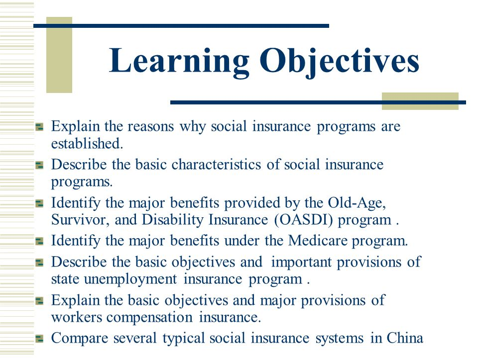 Learning Objectives Explain the reasons why social insurance programs are established.
