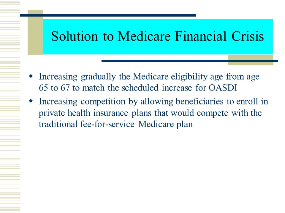 Solution to Medicare Financial Crisis