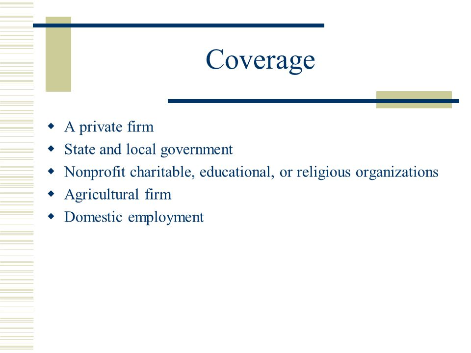 Coverage A private firm State and local government