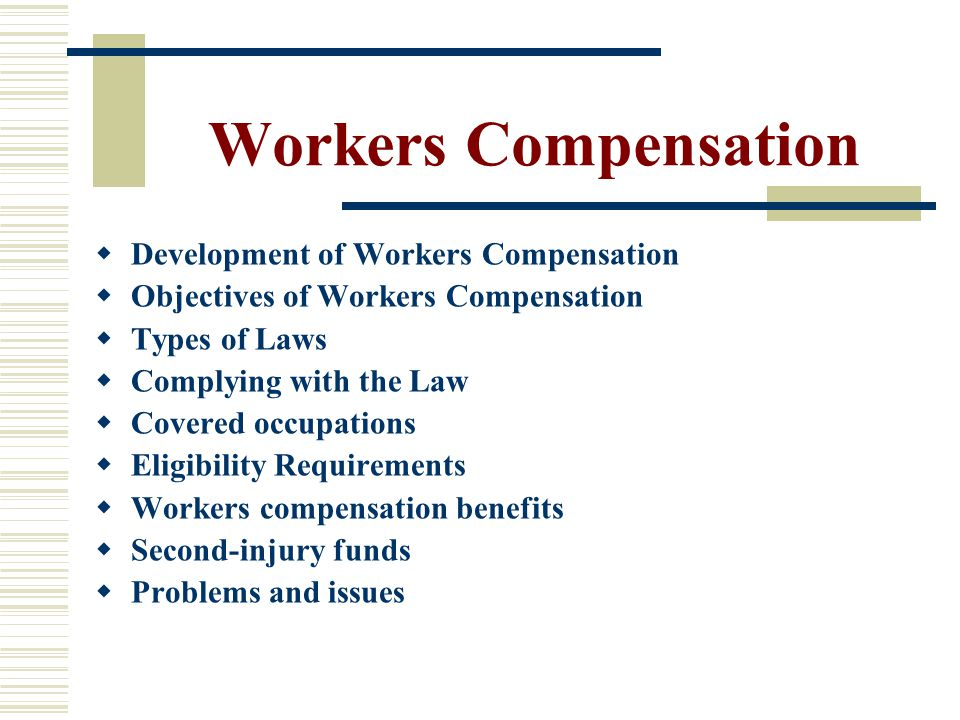 Workers Compensation Development of Workers Compensation