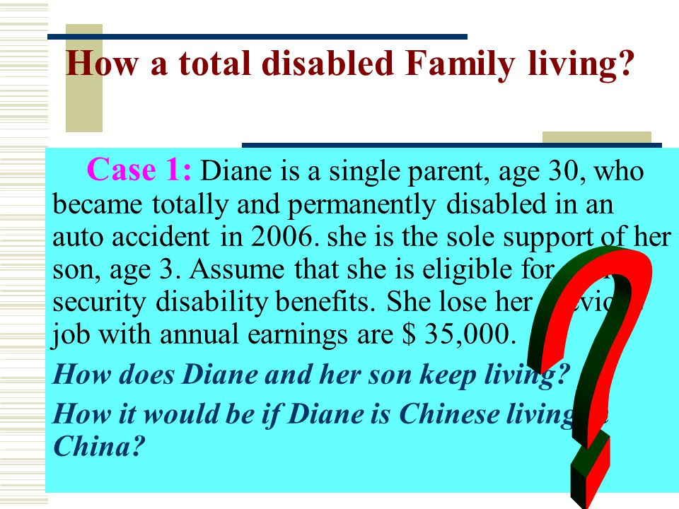 How a total disabled Family living