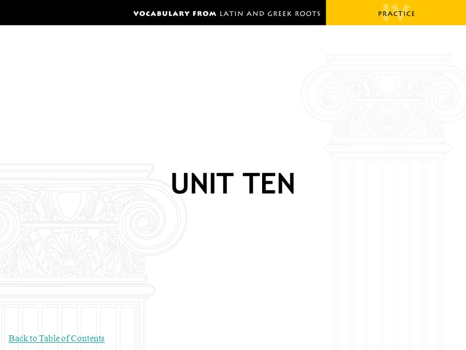 UNIT TEN Back to Table of Contents