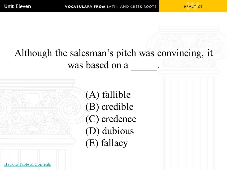 Although the salesman's pitch was convincing, it was based on a _____.