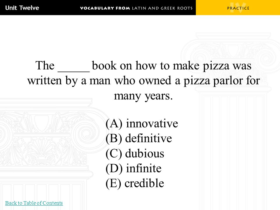 Unit Twelve The _____ book on how to make pizza was written by a man who owned a pizza parlor for many years.