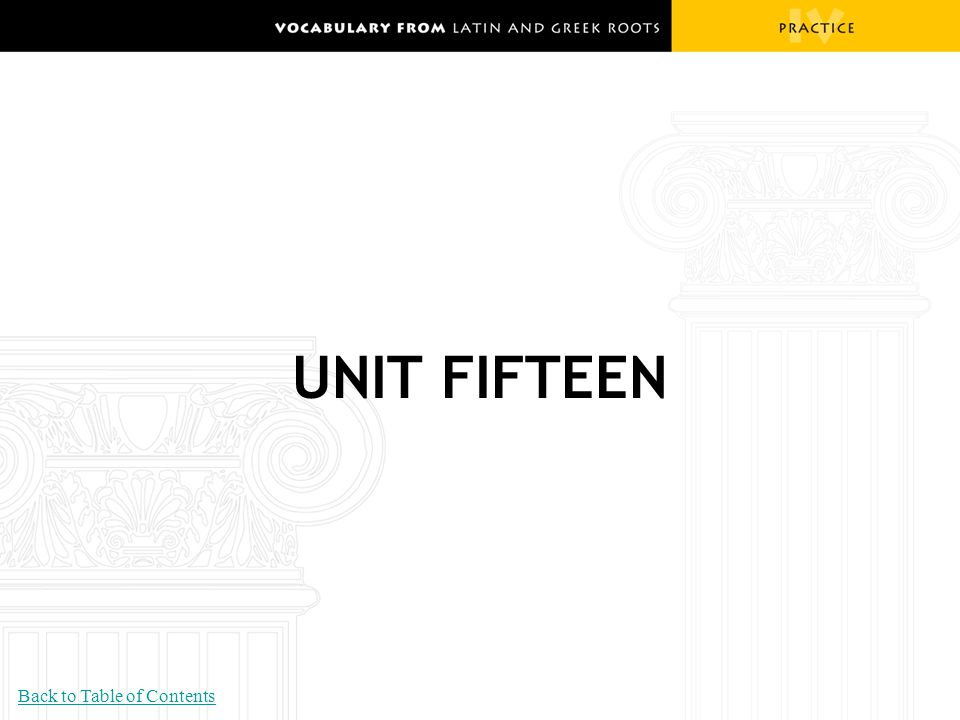 UNIT FIFTEEN Back to Table of Contents