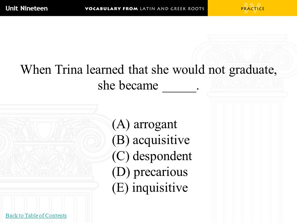 When Trina learned that she would not graduate, she became _____.