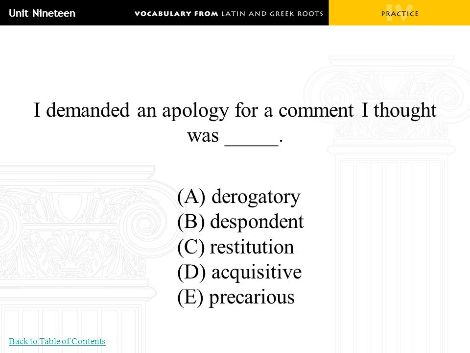 I demanded an apology for a comment I thought was _____.