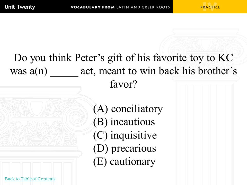 Unit Twenty Do you think Peter's gift of his favorite toy to KC was a(n) _____ act, meant to win back his brother's favor