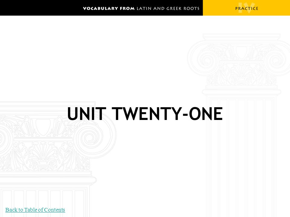 UNIT TWENTY-ONE Back to Table of Contents