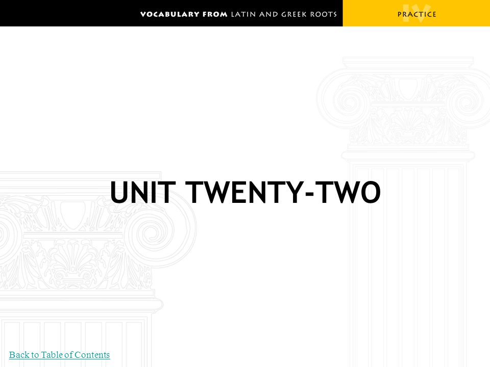 UNIT TWENTY-TWO Back to Table of Contents
