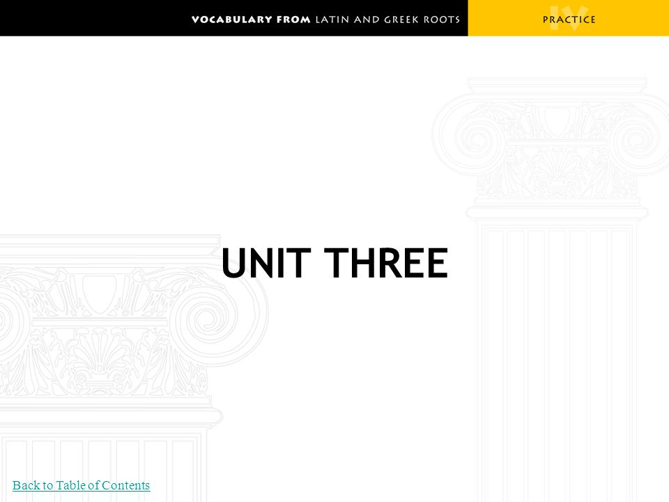 UNIT THREE Back to Table of Contents