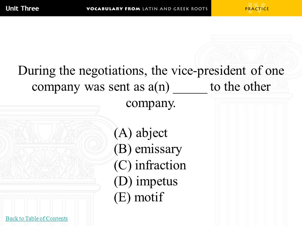 Unit Three During the negotiations, the vice-president of one company was sent as a(n) _____ to the other company.