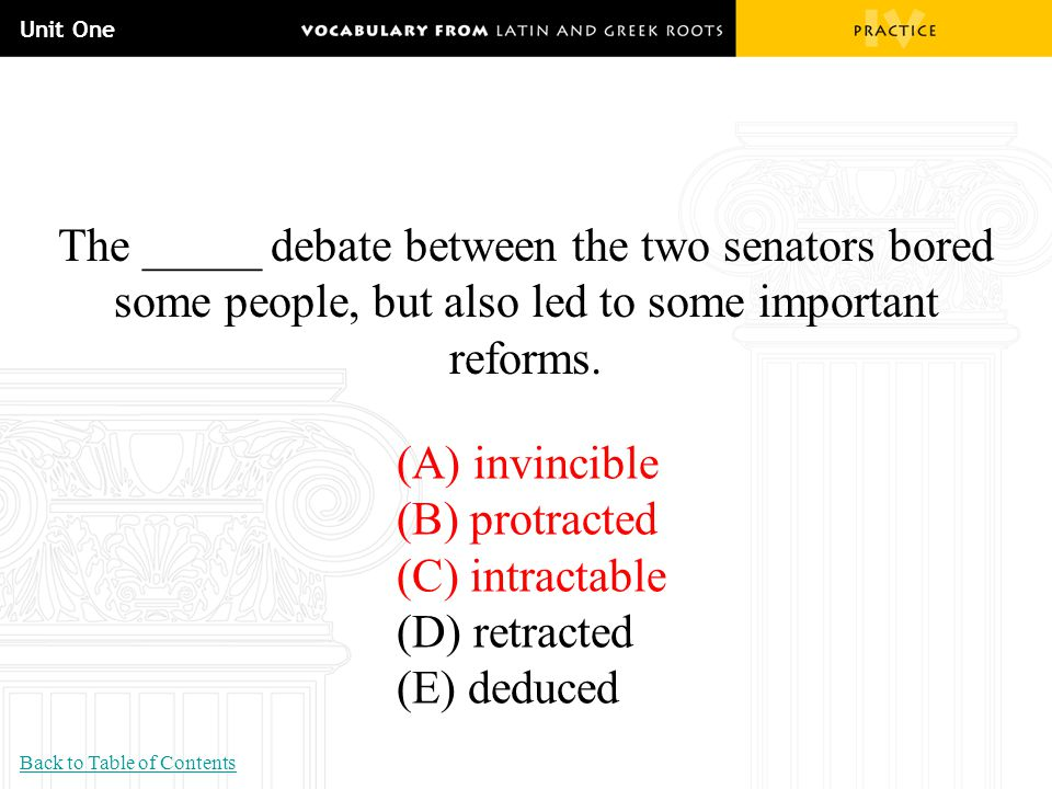 Unit One The _____ debate between the two senators bored some people, but also led to some important reforms.