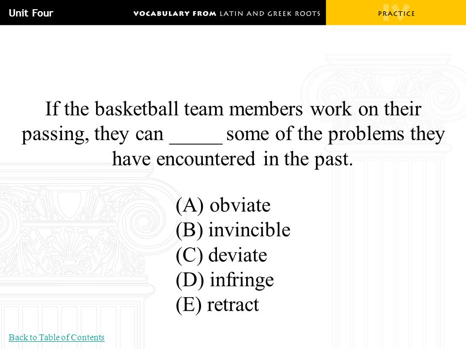 Unit Four If the basketball team members work on their passing, they can _____ some of the problems they have encountered in the past.