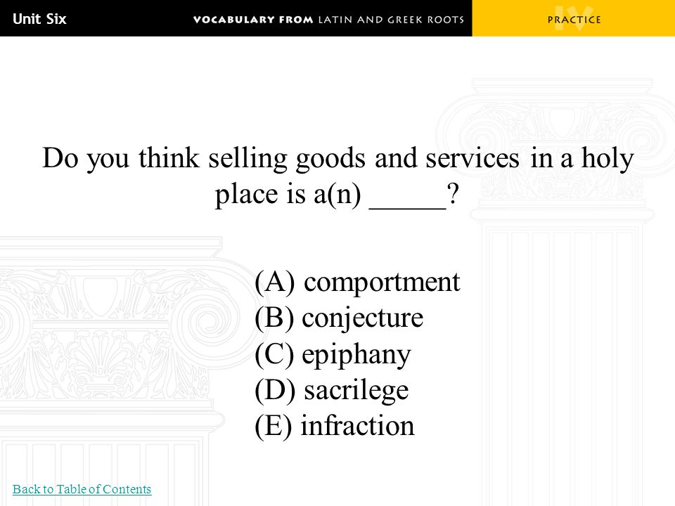 Do you think selling goods and services in a holy place is a(n) _____