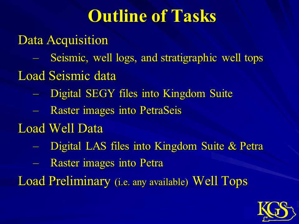 Outline of Tasks Data Acquisition Load Seismic data Load Well Data