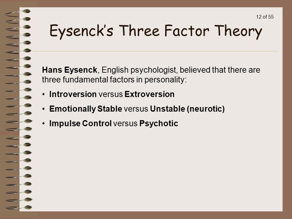 Eysenck's Three Factor Theory