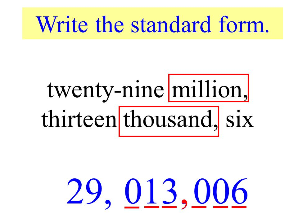 29, 013, , 006 twenty-nine million, thirteen thousand, six